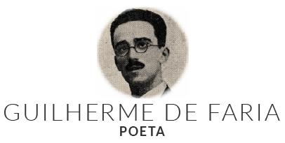Guilherme de Faria - Poeta